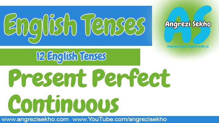 Present-Perfect-Continuous-Tense-in-urdu-with-examples