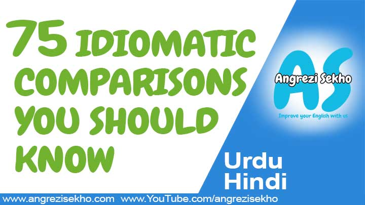 75 IDIOMATIC COMPARISONS YOU SHOULD KNOW